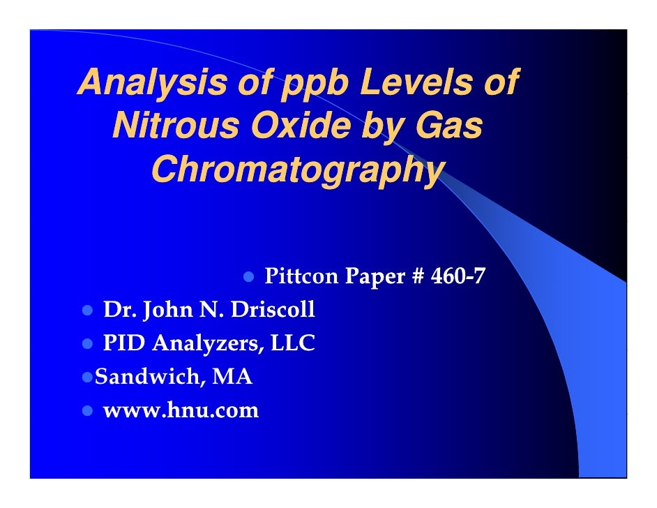 Analysis of ppb Levels of Nitrous Oxide by Gas   Chromatography   Ch       t     h                 Pittcon Paper # 460-7  ...