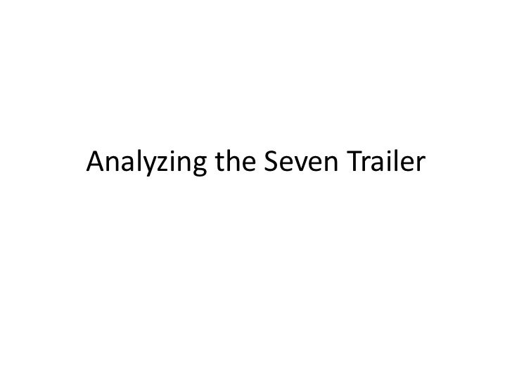 Analyzing the Seven Trailer