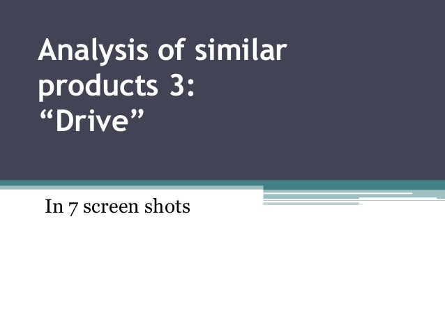 "Analysis of similar products 3: ""Drive"" In 7 screen shots"