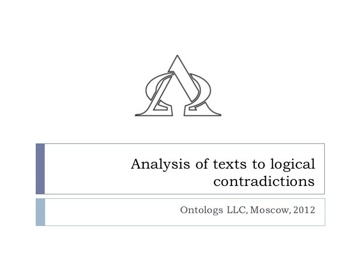 Analysis of texts to logical            contradictions       Ontologs LLC, Moscow, 2012
