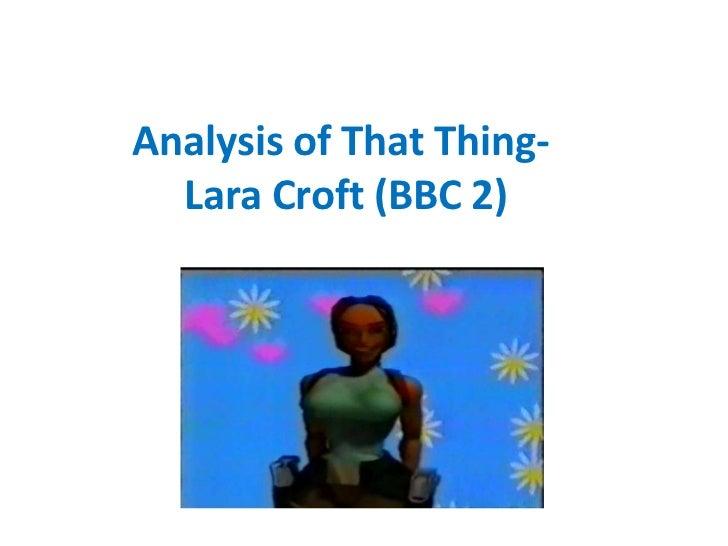 Analysis of That Thing- Lara Croft