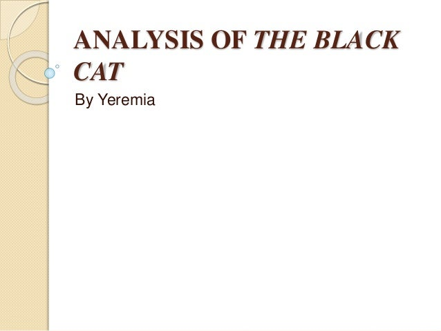 poem analysis the black cat A poetrynotes™ analysis of black cat by rainer maria rilke, is available a poetrynotes™ ebook is available for this poem for delivery within 24 hours, and.