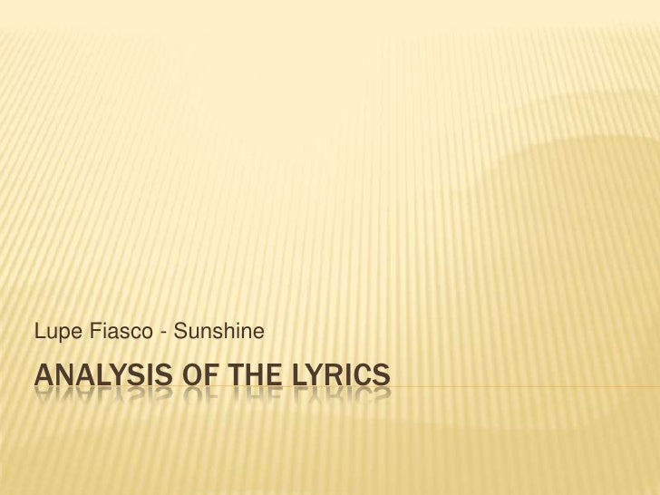 Lupe Fiasco - SunshineANALYSIS OF THE LYRICS