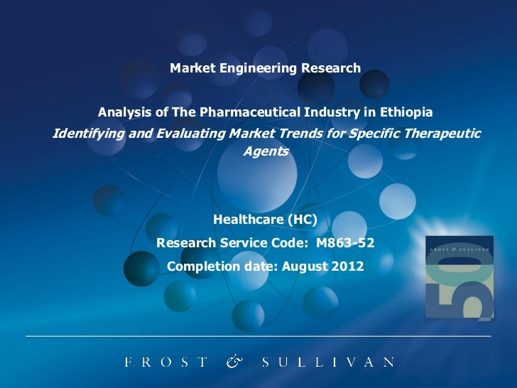 Market Engineering Research       Analysis of The Pharmaceutical Industry in EthiopiaIdentifying and Evaluating Market Tre...