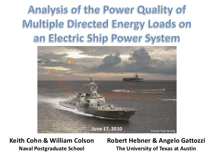 Analysis of the power quality impact of multiple directed energy loads on an electric ship power system   bob hebner angelo gattozi - june 2010