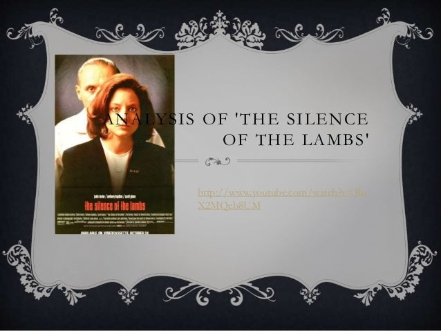 a literary analysis of the silence of the lambs Extracts from this document introduction silence of the lambs: jonathan demme's 1991 film, silence of the lambs, was only the second film of all time to.