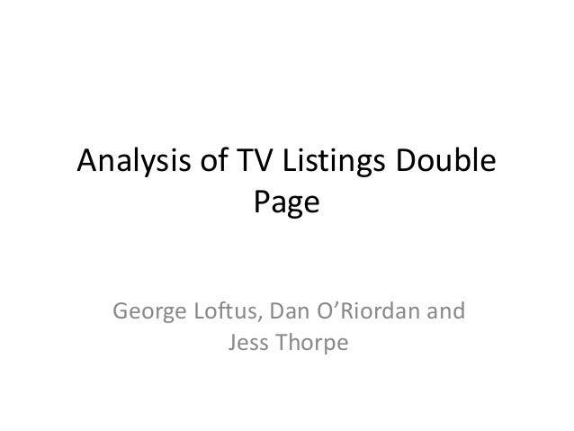 Analysis of TV Listings Double             Page  George Loftus, Dan O'Riordan and            Jess Thorpe