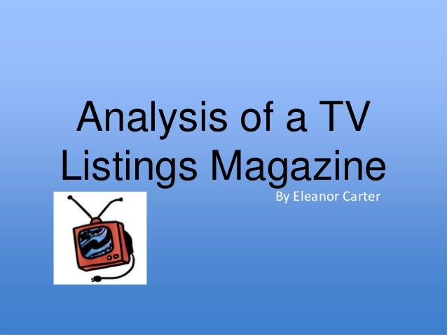 an analysis of tv This resource covers how to write a rhetorical analysis essay of primarily visual texts with a focus on demonstrating the author's understanding of the rhetorical.