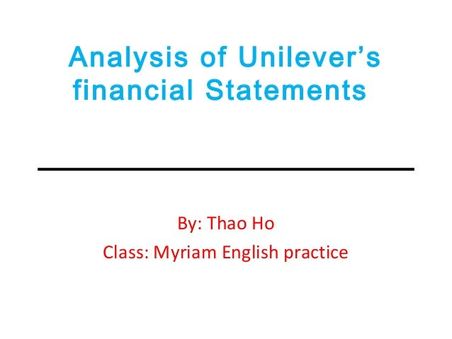 Analysis of Unilever'sfinancial StatementsBy: Thao HoClass: Myriam English practice
