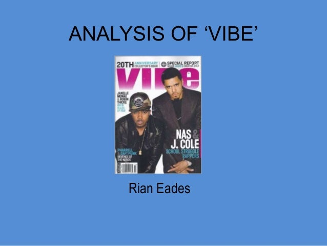 ANALYSIS OF 'VIBE'  Rian Eades
