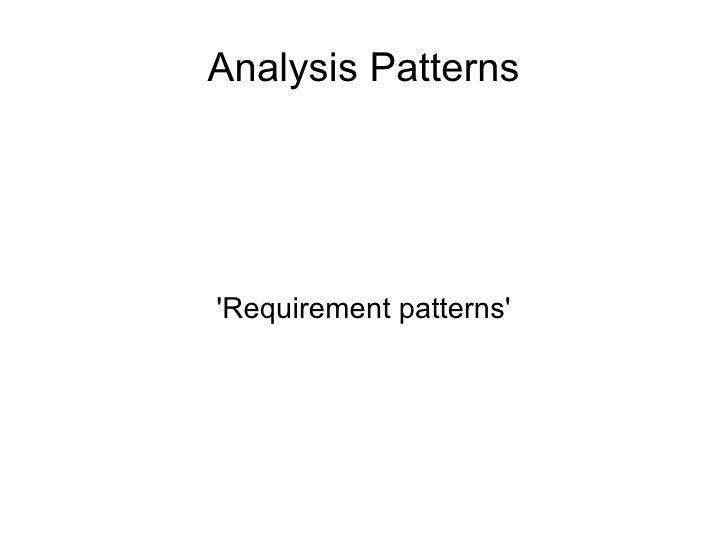Analysis Patterns 'Requirement patterns'