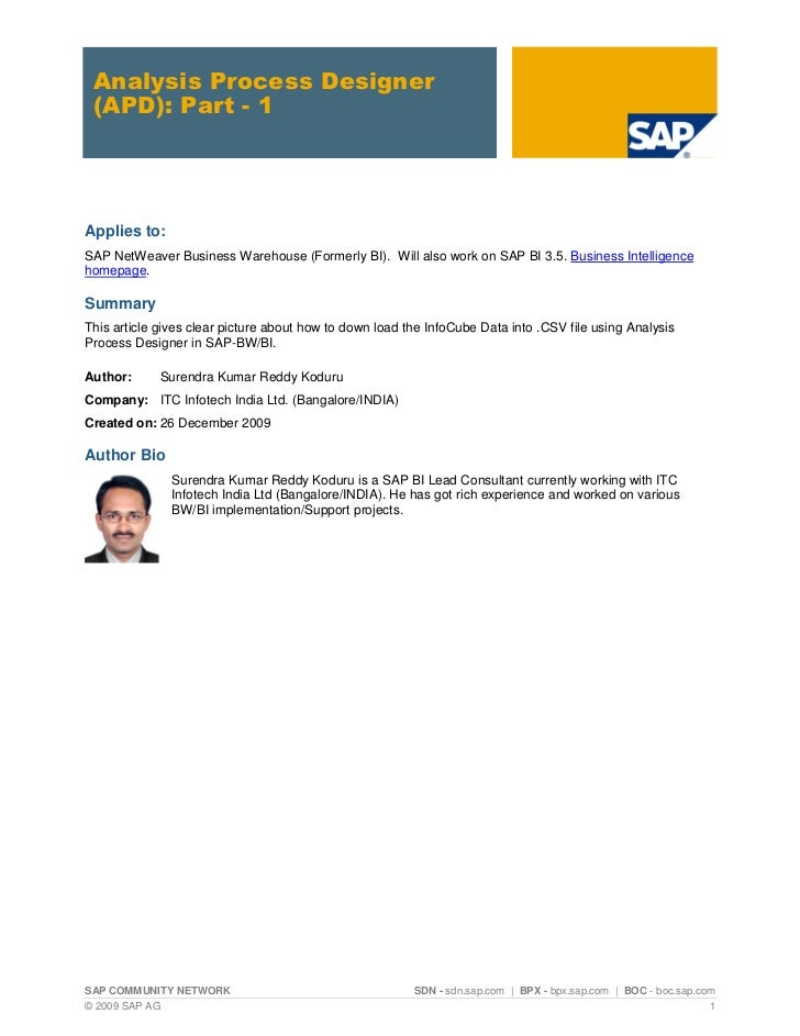 Analysis Process Designer (APD): Part - 1Applies to:SAP NetWeaver Business Warehouse (Formerly BI). Will also work on SAP ...
