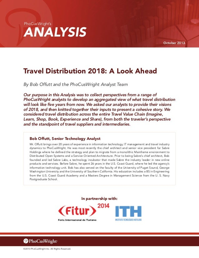 PhoCusWright's  ANALYSIS October 2013  Travel Distribution 2018: A Look Ahead By Bob Offutt and the PhoCusWright Analyst T...