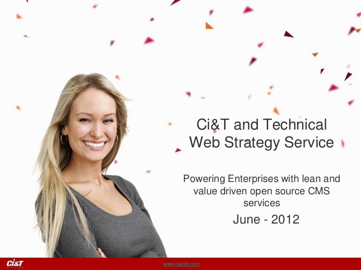 Ci&T and Technical         Web Strategy Service       Powering Enterprises with lean and         value driven open source ...