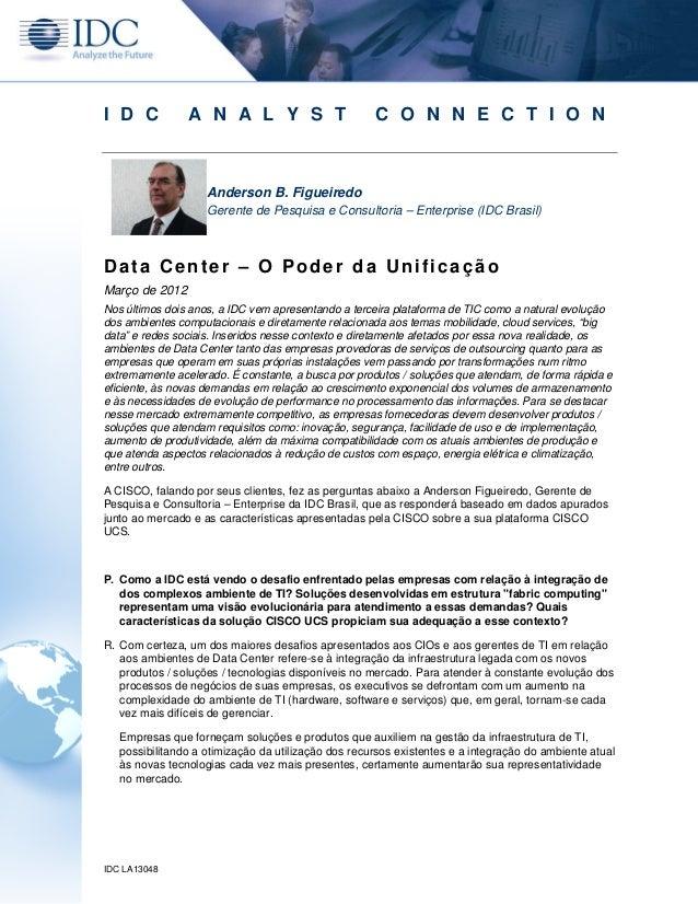 IDC LA13048 I D C A N A L Y S T C O N N E C T I O N Anderson B. Figueiredo Gerente de Pesquisa e Consultoria – Enterprise ...