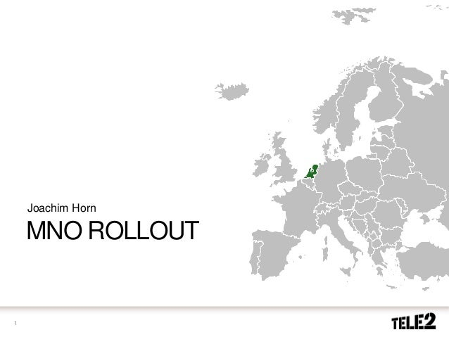 Analyst & Journalist Meeting Tele2 2013 - Joachim Horn - MNO Rollout