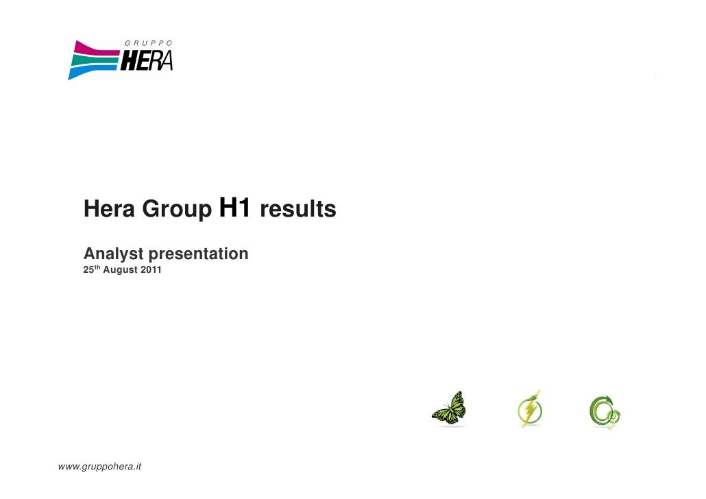 Hera Group H1 results     Analyst presentation     25th August 2011www.gruppohera.it