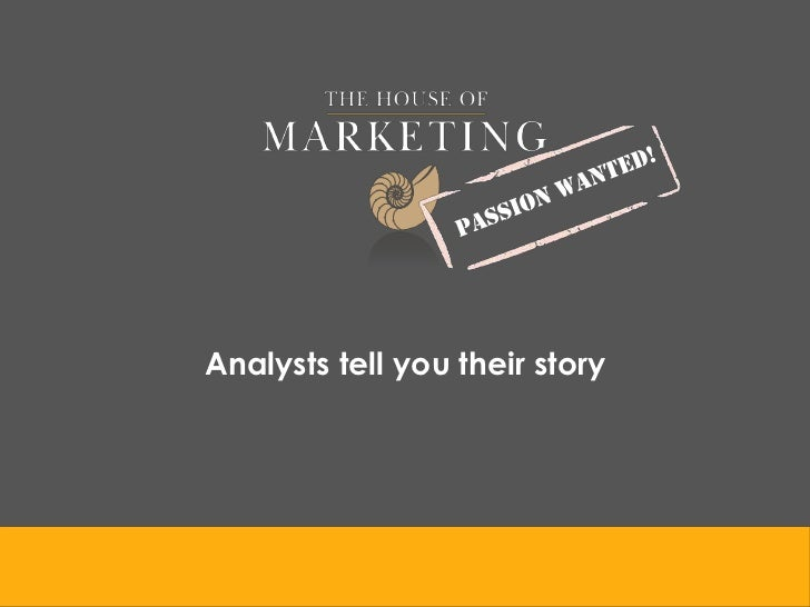 Analysts tell you their story