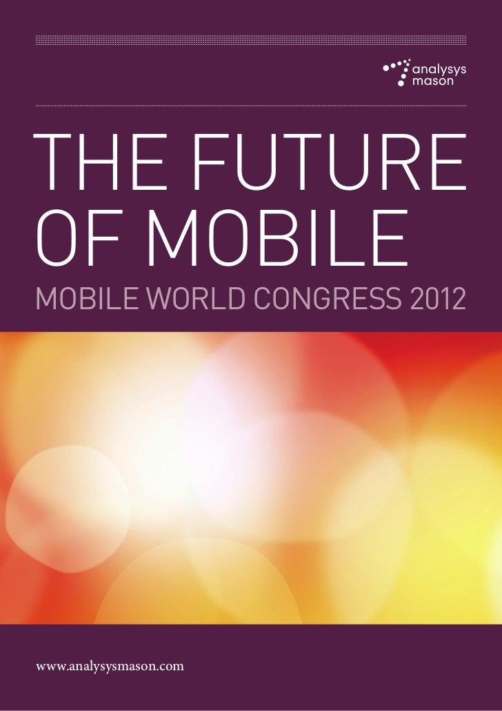 THE FUTUREOF MOBILEMOBILE WORLD CONGRESS 2012www.analysysmason.com