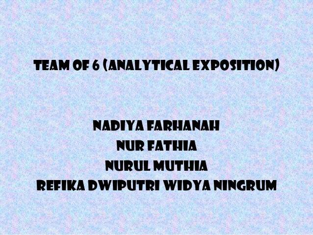 Team of 6 (Analytical Exposition)        Nadiya Farhanah           Nur Fathia         NuRUL MUTHIAREFIKA DWIPUTRI WIDYA NI...