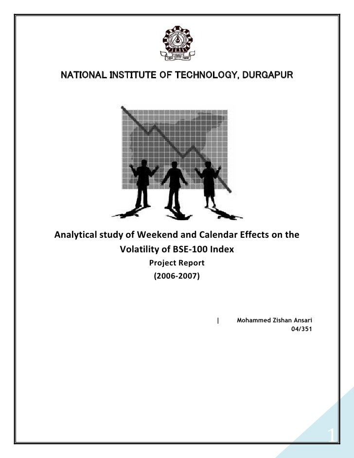 NATIONAL INSTITUTE OF TECHNOLOGY, DURGAPUR     Analytical study of Weekend and Calendar Effects on the                Vola...