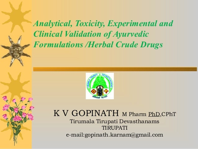 Analytical, Toxicity, Experimental and Clinical Validation of Ayurvedic Formulations /Herbal Crude Drugs K V GOPINATH M Ph...