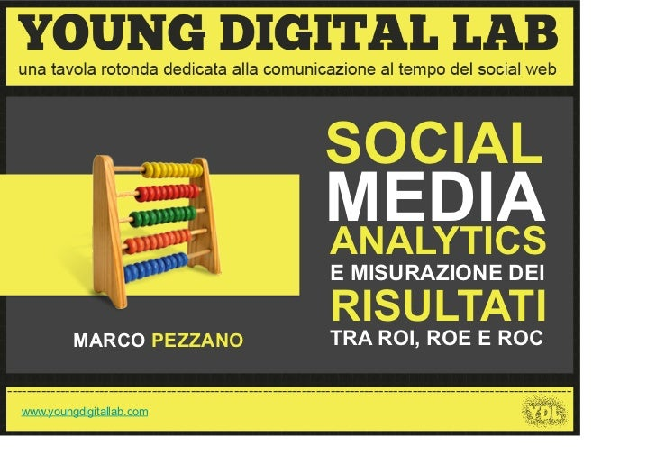 Social Media Analytics e misurazione dei risultati: tra ROI, ROE e ROC - Marco Pezzano