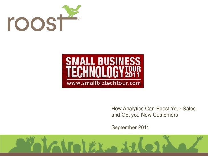 How Analytics Can Boost Your Salesand Get you New CustomersSeptember 2011
