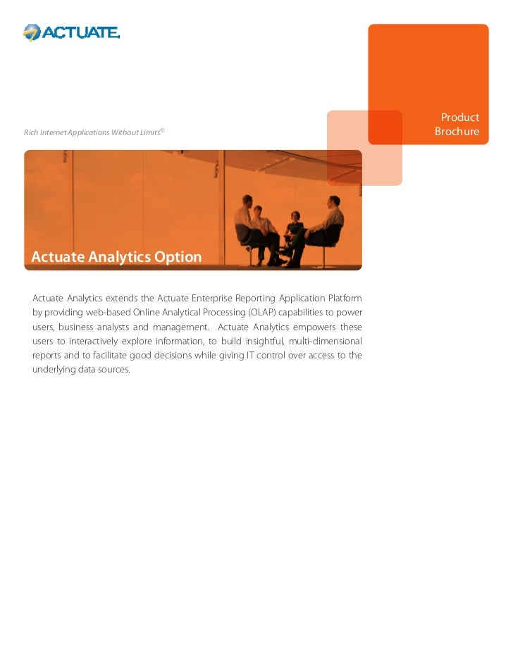 ProductRich Internet Applications Without Limits©                                              Brochure  Actuate Analytics...