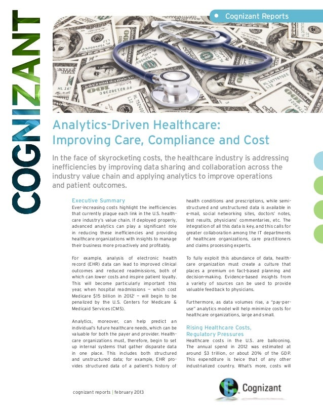 • Cognizant ReportsAnalytics-Driven Healthcare:Improving Care, Compliance and CostIn the face of skyrocketing costs, the ...
