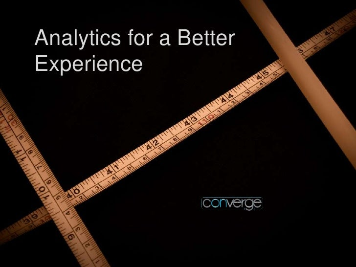 Analytics for a Better Experience