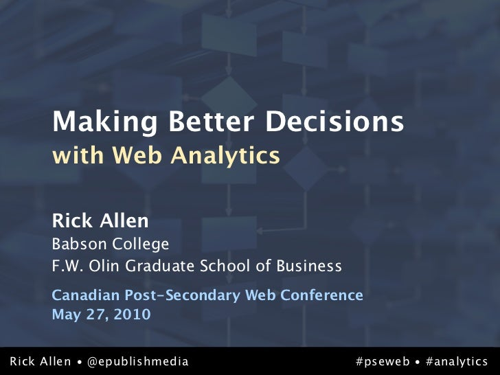 Making Better Decisions with Web Analytics