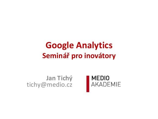 Google Analytics (seminář pro inovátory)