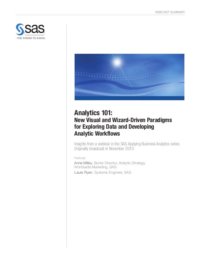 WEBCAST SUMMARY  Analytics 101:  New Visual and Wizard-Driven Paradigms for Exploring Data and Developing Analytic Workflo...
