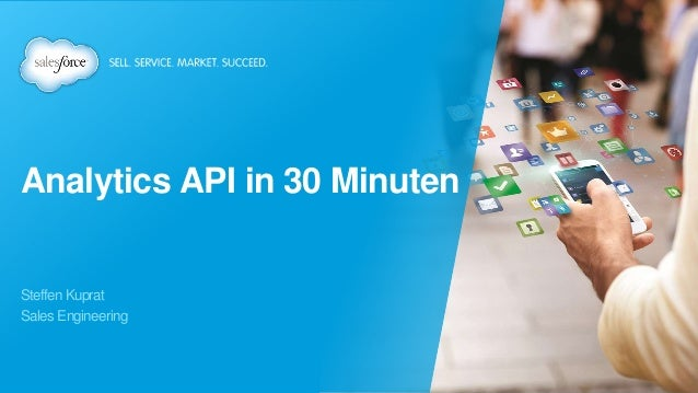 Analytics API in 30 Minuten Steffen Kuprat Sales Engineering