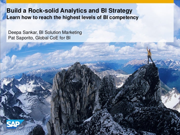 Build a Rock-solid Analytics and BI StrategyLearn how to reach the highest levels of BI competencyDeepa Sankar, BI Solutio...