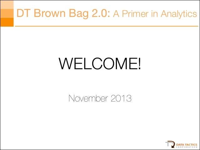 Data Tactics Analytics Brown Bag (November 2013)