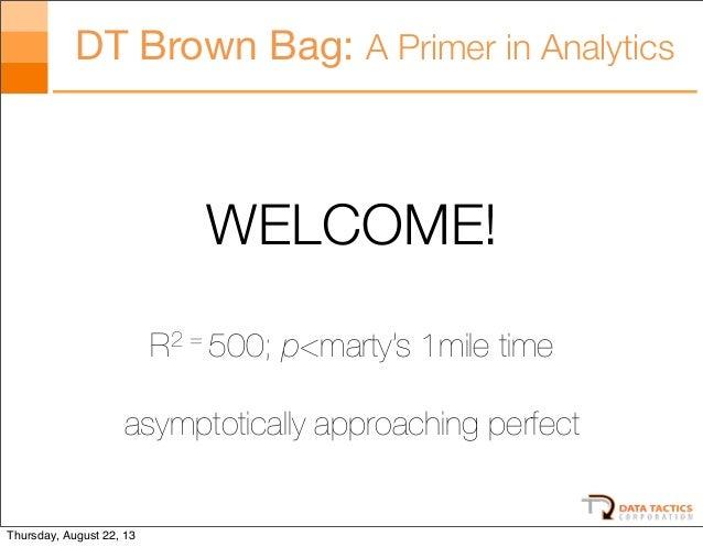 Data Tactics Analytics Brown Bag (Aug 22, 2013)