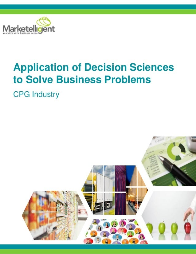 Application of Decision Sciencesto Solve Business ProblemsCPG Industry