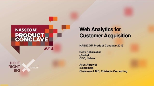 Analytics for Customer Acquisition - Presentation at Nasscom Product Conclave 2013