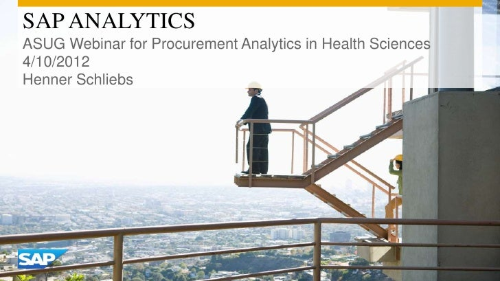 SAP ANALYTICSASUG Webinar for Procurement Analytics in Health Sciences4/10/2012Henner Schliebs