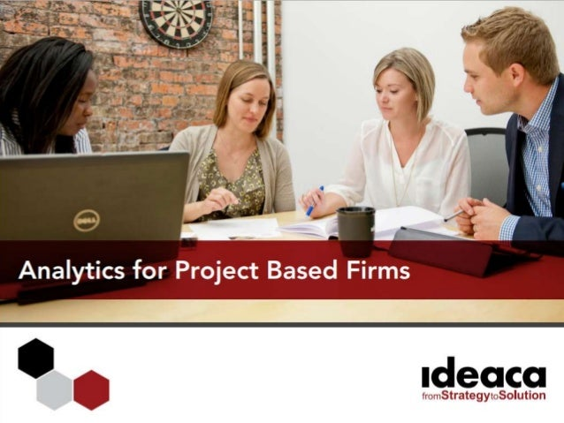 Analytics for Project Based Firms