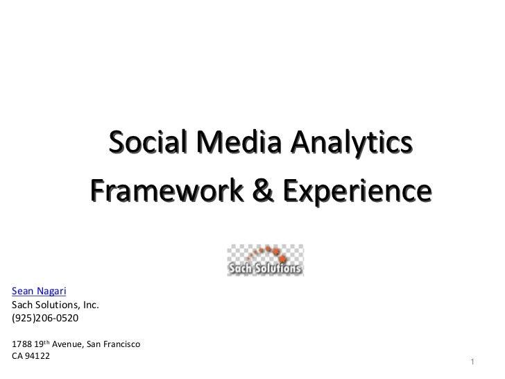 Social Media Analytics <br />Framework & Experience <br />Sean Nagari<br />Sach Solutions, Inc.<br />(925)206-0520<br />17...