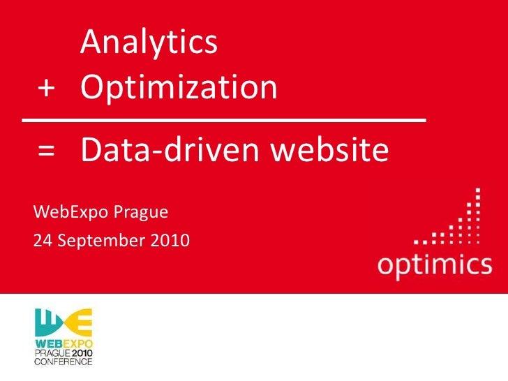 Analytics + Optimization =Data-drivenwebsite<br />WebExpo Prague<br />24 September 2010<br />