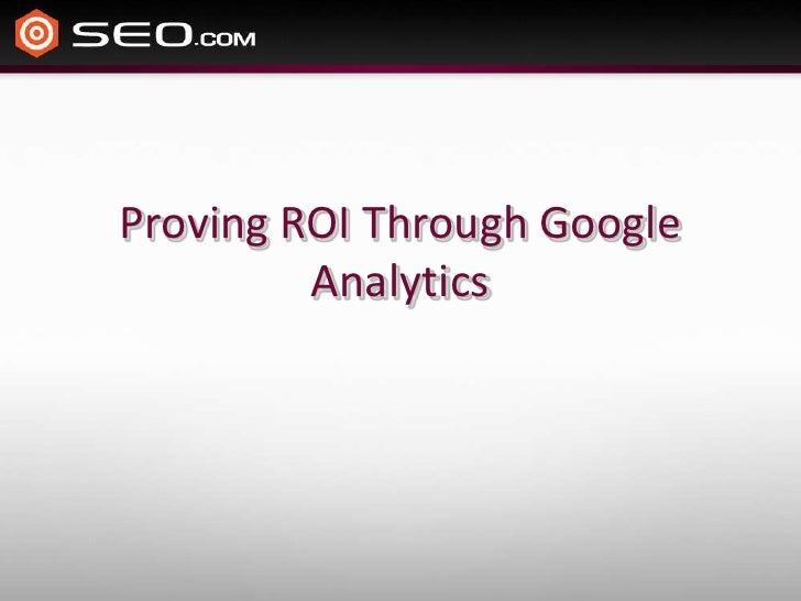Proving ROI Through Google Analytics