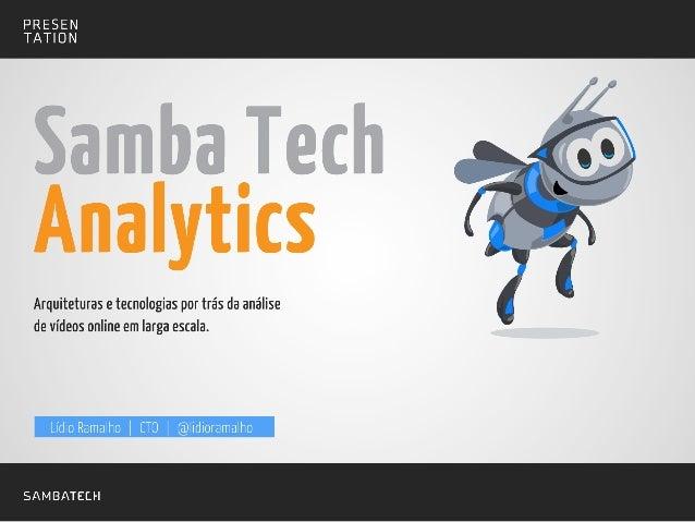 QConSP 2014 SambaTech Analytics: Arquiteturas e tecnologias por trás da análise de vídeos online em larga escala