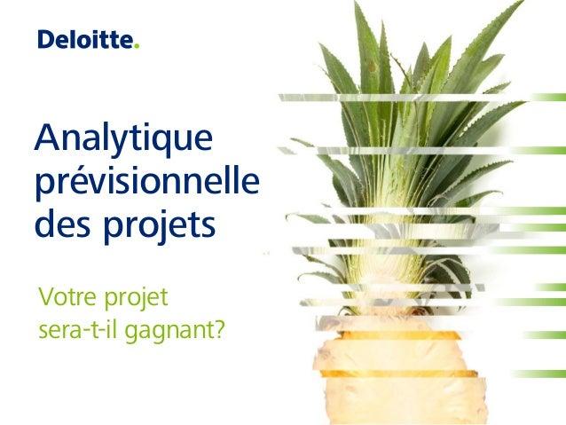 Analytique prévisionnelle des projets Votre projet sera-t-il gagnant?