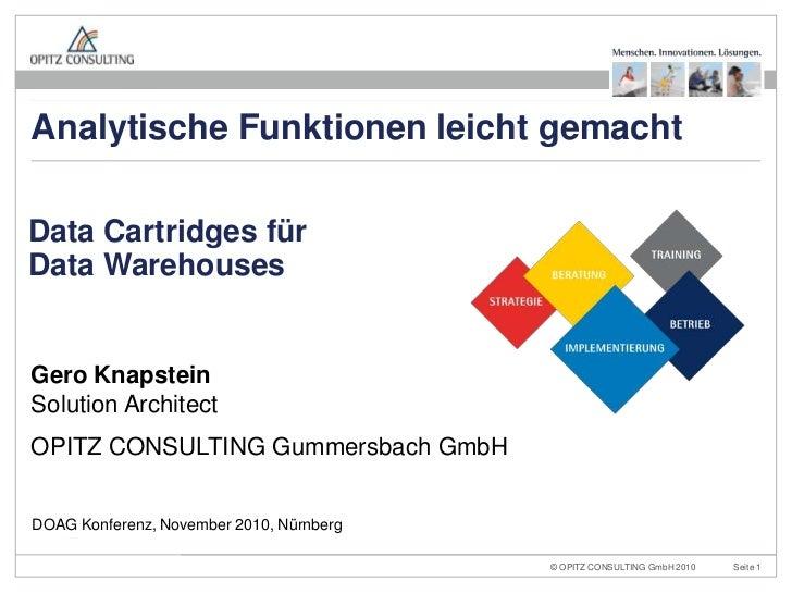 Analytische Funktionen leicht gemachtData Cartridges fürData WarehousesGero KnapsteinSolution ArchitectOPITZ CONSULTING Gu...