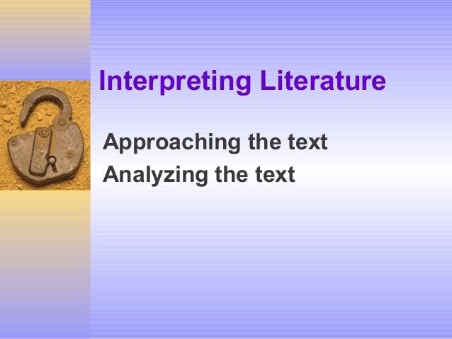 Interpreting LiteratureApproaching the textAnalyzing the text