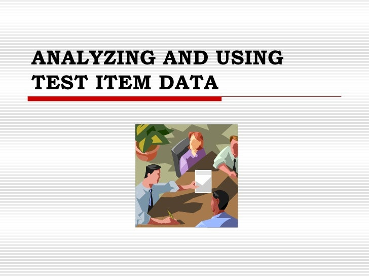 ANALYZING AND USING TEST ITEM DATA